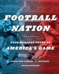 Football Nation: Four Hundred Years of America's Game (Hardcover)