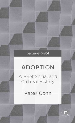 Adoption: A Brief Social and Cultural History (Hardcover)