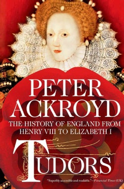 Tudors: The History of England from Henry VIII to Elizabeth I (Hardcover)