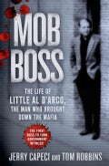Mob Boss: The Life of Little Al D'arco, the Man Who Brought Down the Mafia (Hardcover)
