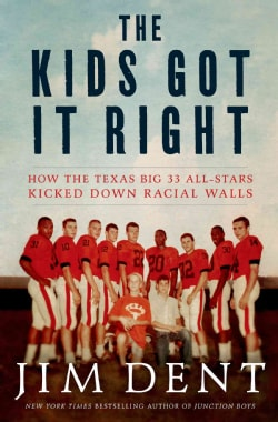 The Kids Got It Right: How the Texas All-stars Kicked Down Racial Walls (Hardcover)