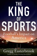 The King of Sports: Football's Impact on America (Hardcover)