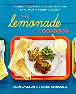 The Lemonade Cookbook: Southern California Comfort Food from L.A.'s Favorite Modern Cafeteria (Hardcover)