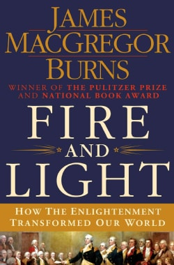 Fire and Light: How the Enlightenment Transformed Our World (Hardcover)