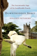 Downtrodden Abbey: The Interminable Saga of an Insufferable Family (Hardcover)