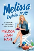 Melissa Explains It All: Tales from My Abnormally Normal Life (Hardcover)