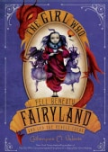 The Girl Who Fell Beneath Fairyland and Led the Revels There (Paperback)