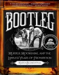 Bootleg: Murder, Moonshine, and the Lawless Years of Prohibition (Paperback)