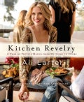 Kitchen Revelry: A Year of Festive Menus from My Home to Yours (Hardcover)
