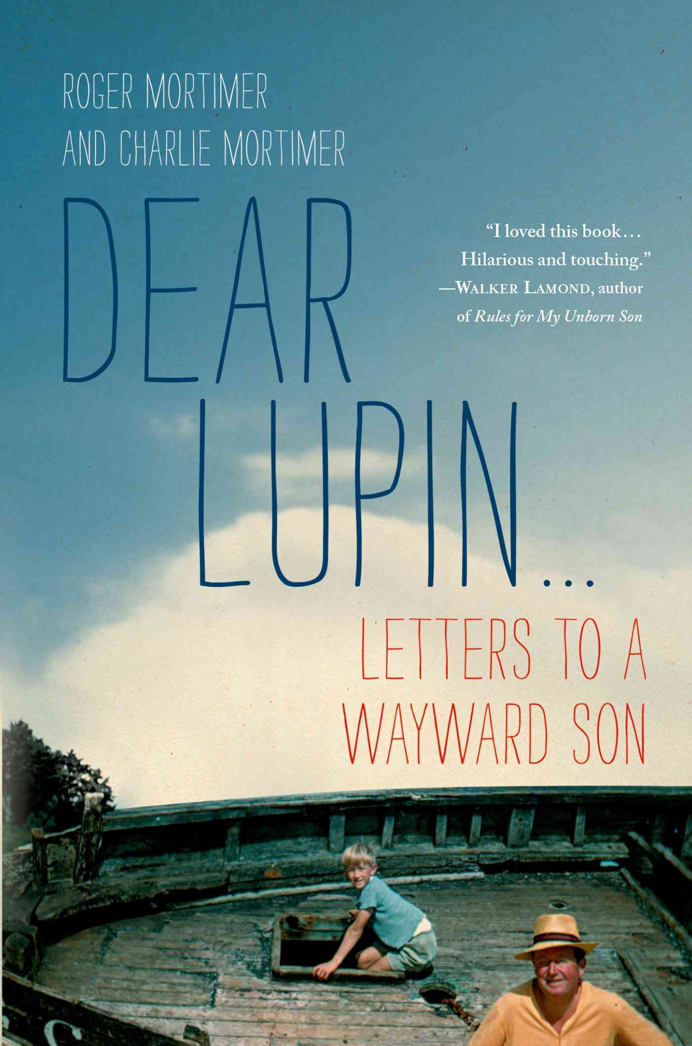 Dear Lupin: Letters to a Wayward Son (Hardcover)
