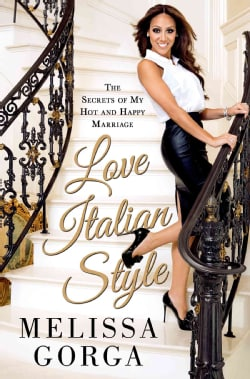 Love Italian Style: The Secrets of My Hot and Happy Marriage (Hardcover)