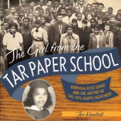 The Girl from the Tar Paper School: Barbara Rose Johns and the Advent of the Civil Rights Movement (Hardcover)