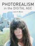 Photorealism in the Digital Age (Hardcover)