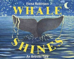 Whale Shines: An Artistic Tale (Hardcover)
