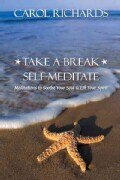 Take a Break Self-Meditate: Meditations to Soothe Your Soul & Lift Your Spirit (Paperback)