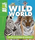 Animal Planet Wild World: An Encyclopedia of Animals (Hardcover)