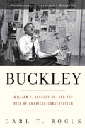 Buckley: William F. Buckley Jr. and the Rise of American Conservatism (Paperback)