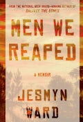 Men We Reaped: A Memoir (Hardcover)