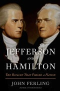 Jefferson and Hamilton: The Rivalry That Forged a Nation (Hardcover)
