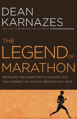 The Legend of Marathon: Retracing the Ancient Battle and Epic Run That Inspired the World's Greatest Foot Race (Hardcover)