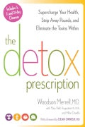 The Detox Prescription: Supercharge Your Health, Strip Away Pounds, and Eliminate the Toxins Within (Hardcover)