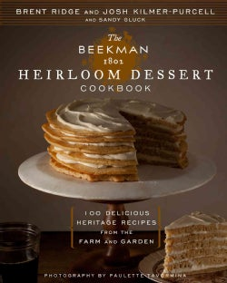 The Beekman 1802 Heirloom Dessert Cookbook: 100 Delicious Heritage Recipes from the Farm and Garden (Hardcover)