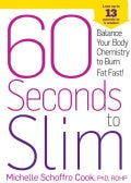 60 Seconds to Slim: Balance Your Body Chemistry to Burn Fat Fast! (Hardcover)