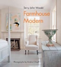 Terry John Woods' Farmhouse Modern (Hardcover)