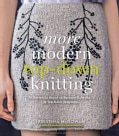 More Modern Top-Down Knitting: 24 Garments Based on Barbara G. Walker's 12 Top-Down Templates (Hardcover)