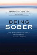 Being Sober: A Step-by-Step Guide to Getting To, Getting Through, and Living in Recovery (Paperback)