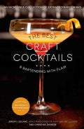 The Best Craft Cocktails & Bartending With Flair: An Incredible Collection of Extraordinary Drinks (Paperback)