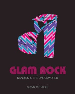 Glam Rock: Dandies in the Underworld (Hardcover)
