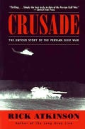 Crusade: The Untold Story of the Persian Gulf War (Paperback)