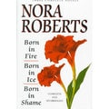 Born in Fire/Born in Ice/Born in Shame (Hardcover)