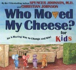 Who Moved My Cheese? for Kids: Ab A-Mazing Way to Change and Win! (Hardcover)