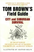 Tom Brown's Field Guide to City and Suburban Survival (Paperback)