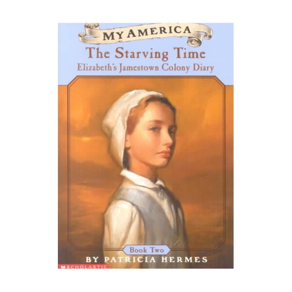 The Starving Time: Elizabeth's Jamestown Colony Diary (Paperback)