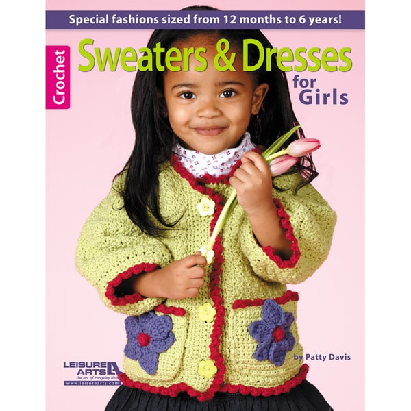 Leisure Arts-Sweaters And Dresses For Girls