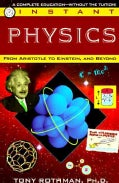 Instant Physics: From Aristotle to Einstein, and Beyond (Paperback)