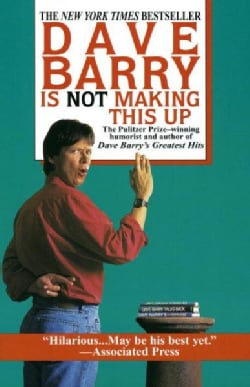 Dave Barry Is Not Making This Up (Paperback)