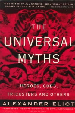 The Universal Myths: Heroes, Gods, Tricksters and Others (Paperback)