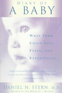 Diary of a Baby: What Your Child Sees, Feels, and Experiences (Paperback)