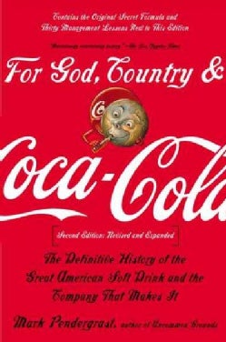 For God, Country, and Coca Cola: The Definitive History of the Great American Soft Drink and the Company That Mak... (Paperback)