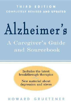 Alzheimer's: A Caregiver's Guide and Sourcebook (Paperback)