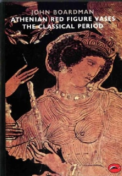 Athenian Red Figure Vases: The Classical Period : A Handbook (Paperback)
