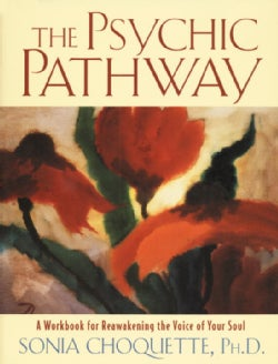 The Psychic Pathway: A Workbook for Reawakening the Voice of Your Soul (Paperback)