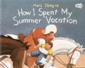 How I Spent My Summer Vacation (Paperback)