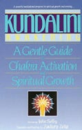 Kundalini Awakening: A Gentle Guide to Chakra Activation and Spiritual Growth (Paperback)