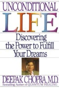 Unconditional Life: Discovering the Power to Fulfill Your Dreams (Paperback)