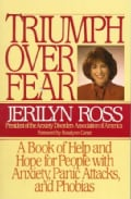 Triumph over Fear: A Book of Help and Hope for People With Anxiety, Panic Attacks, and Phobias (Paperback)